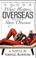What Happens Overseas Stays Overseas