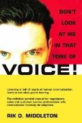 Don't Look at Me in That Tone of VOICE! : The Art of Visual Listening