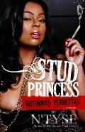 Stud Princess, Notorious Vendettas