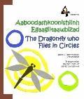 Dragonfly Who Flies in Circles : Aaboodaashkoonishiinh Egaagiitaawbizad