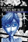 Fall and Rise of Circus Boy Blue : A Companion to the songs by the band Scarce