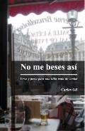 No me beses Así : Verso y prosa para una niña mala de Verdad
