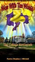 War with the World : The College Battlefield