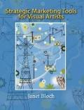 Strategic Marketing Tools for Visual Artists