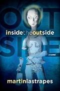 Inside the Outside : A Novel