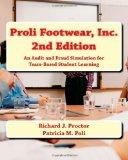 Proli Footwear, Inc.   2nd Edition: An Audit and Fraud Simulation for Team-Based Student Lea...