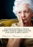 Far From Home & Other Short Stories About Death and Loss (Large Print)