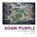 Adam Purple and the Garden of Eden