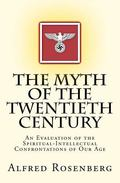 The Myth of the Twentieth Century: An Evaluation of the Spiritual-Intellectual Confrontation...
