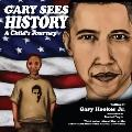 Gary Sees History : A Child's Journey
