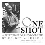 One Shot : A Selection of Photographs by Reuben V. Burrell
