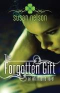 Forgotten Gift : An Interrupted Novel
