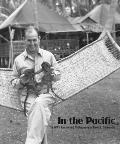 In the Pacific: The WWII Journal and Photography of David L. Dejarnette