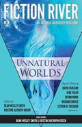 Fiction River: Unnatural Worlds (Fiction River: An Original Anthology Magazine) (Volume 1)