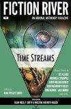 Fiction River: Time Streams (Fiction River: An Original Anthology Magazine) (Volume 3)