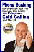 Phone Busking: How the Sound of Your Voice Determines Your Success While Telephone Cold Calling