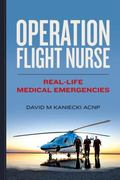 Operation Flight Nurse: Real-Life Medical Emergencies