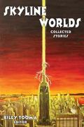 Skyline Worlds: Collected Stories