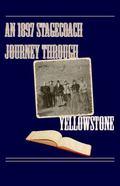 1897 Stagecoach Journey Through Yellowstone