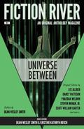 Fiction River: Universe Between (Fiction River: An Original Anthology Magazine) (Volume 8)