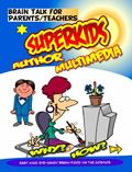 Brain Talk for Parents/Teachers : Superkids Author Multimedia