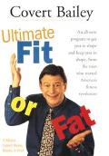 Ultimate Fit or Fat Get in Shape and Stay in Shape With America's Best-Loved and Most Effect...