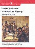 Major Problems in American History: Documents and Essays, Volume I: To 1877 (Major Problems ...