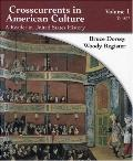 Crosscurrents in American Culture, Volume 1