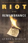 Riot and Remembrance The Tulsa Race War and Its Legacy