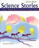 Science Stories: A Science Methods Book for Elementary Science Teachers
