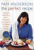 Perfect Recipe Getting It Right Every Time  Making Our Favorite Dishes the Absolute Best The...