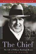 Chief The Life of William Randolph Hearst