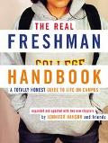 Real Freshman Handbook A Totally Honest Guide to Life on Campus