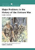 Major Problems in the History of the Vietnam War Documents and Essays