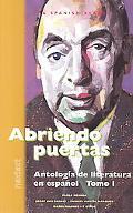 Abriendo Puertas Antologia De Literatura En Espanol, Tomo 1
