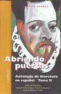 Abriendo Puertas Antologia De Literatura En Espanol, Tomo II