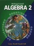 McDougal Littell Algebra 2: Applications, Equations, Graphs