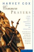 Common Prayers Faith, Family, and a Christian's Journey Through the Jewish Year