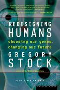 Redesigning Humans Choosing Our Genes, Changing Our Future