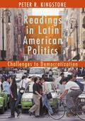 Readings in Latin American Politics Challenges to Democratization