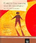 Career Counseling And Development In A Global Economy Process, Practice, And Theory