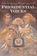 Presidential Voices Speaking Styles from George Washington to George W. Bush