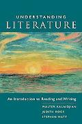 Understanding Literature An Introduction To Reading And Writing