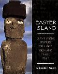 Easter Island Giant Stone Statues Tell of a Rich and Tragic Past