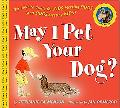 May I Pet Your Dog? The How-to Guide for Kids Meeting Dogs ( and Dogs Meeting Kids)