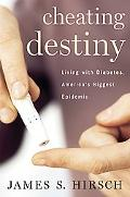 Cheating Destiny Living With Diabetes, America's Biggest Epidemic