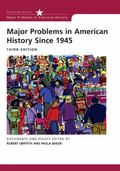 Major Problems in American History Since 1945 Documents and Essays