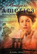Bridge To America Based on a True Story