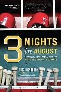 Three Nights in August Strategy, Heartbreak, And Joy Inside the Mind of a Manager