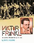 Viktor Frankl A Life Worth Living